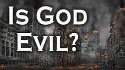 Is God Evil?